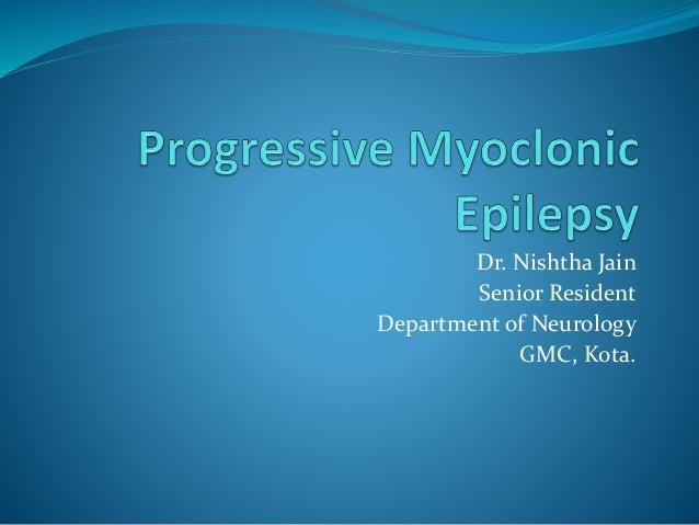 Dr. Nishtha Jain Senior Resident Department of Neurology GMC, Kota.