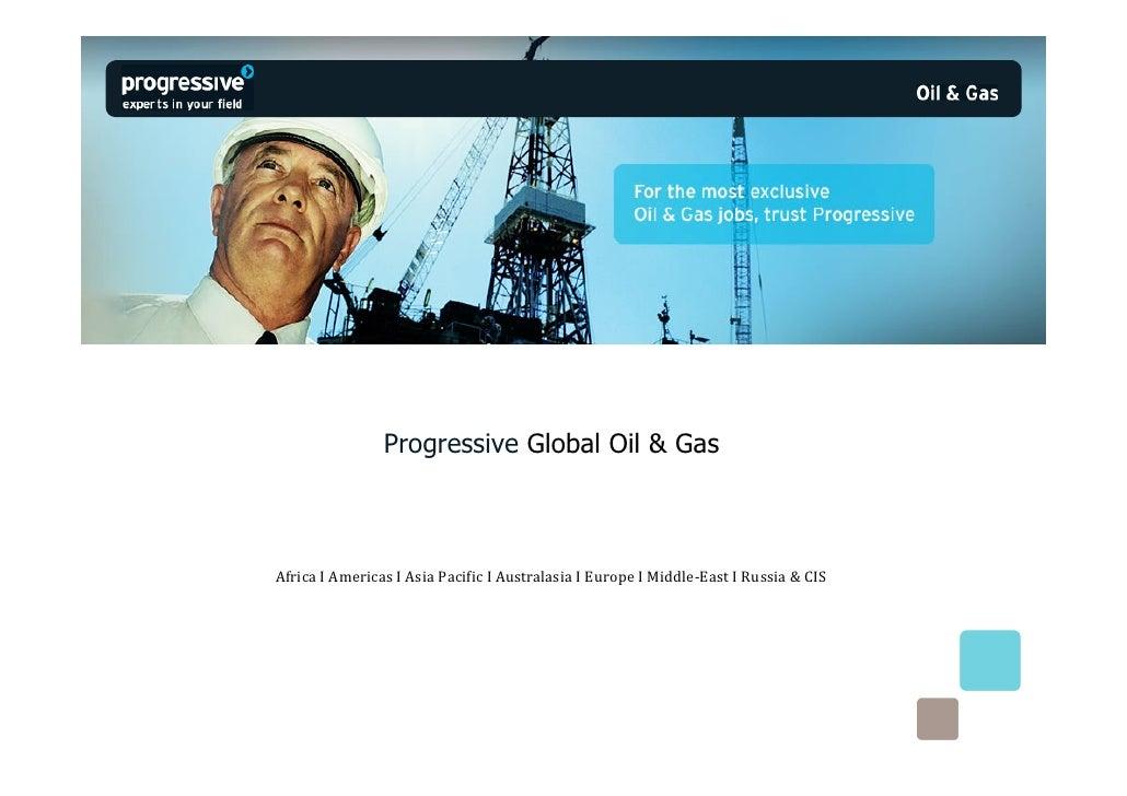 Progressive Global Oil & GasAfrica I Americas I Asia Pacific I Australasia I Europe I Middle-East I Russia & CIS
