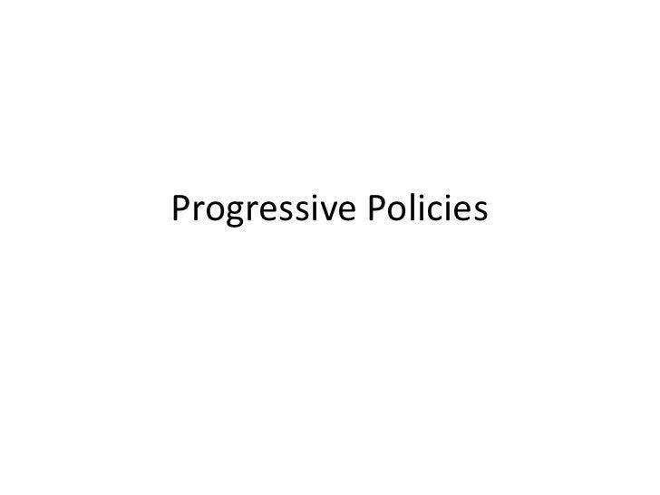 Progressive Policies<br />