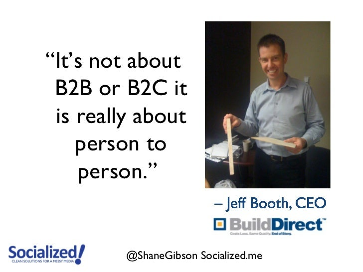"""""""It's not about B2B or B2C it is really about    person to    person.""""         @ShaneGibson Socialized.me"""