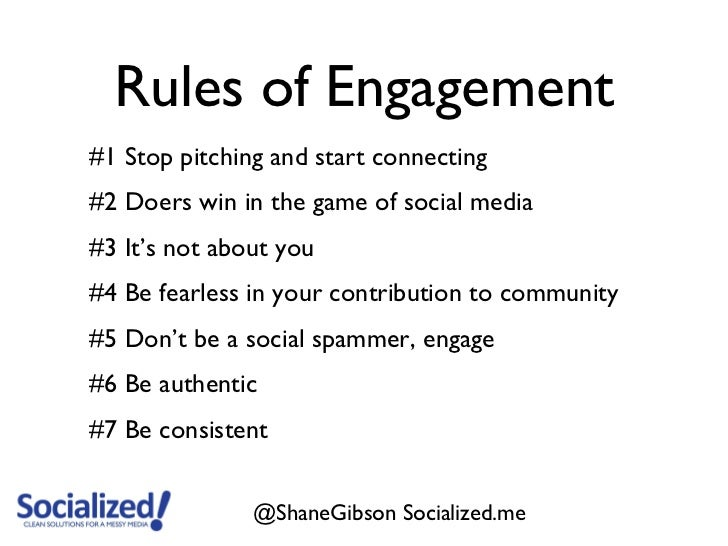 Rules of Engagement#1 Stop pitching and start connecting#2 Doers win in the game of social media#3 It's not about you#4 Be...