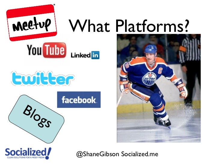 What Platforms?Blo      gs           @ShaneGibson Socialized.me