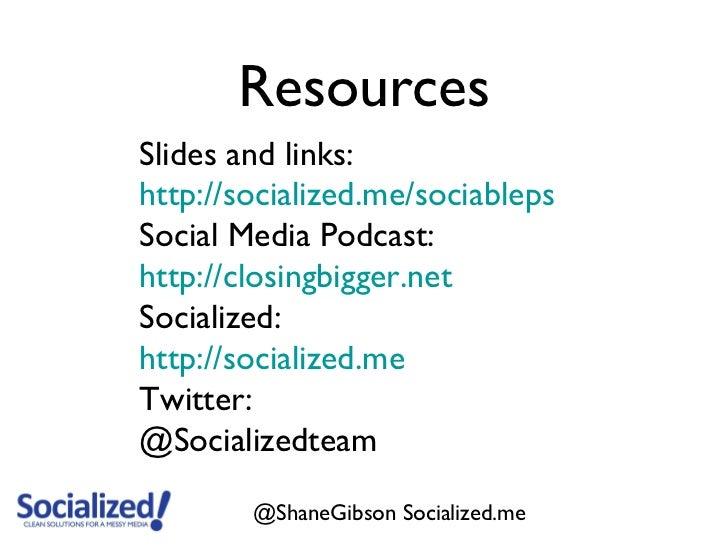 ResourcesSlides and links:http://socialized.me/sociablepsSocial Media Podcast:http://closingbigger.netSocialized:http://so...