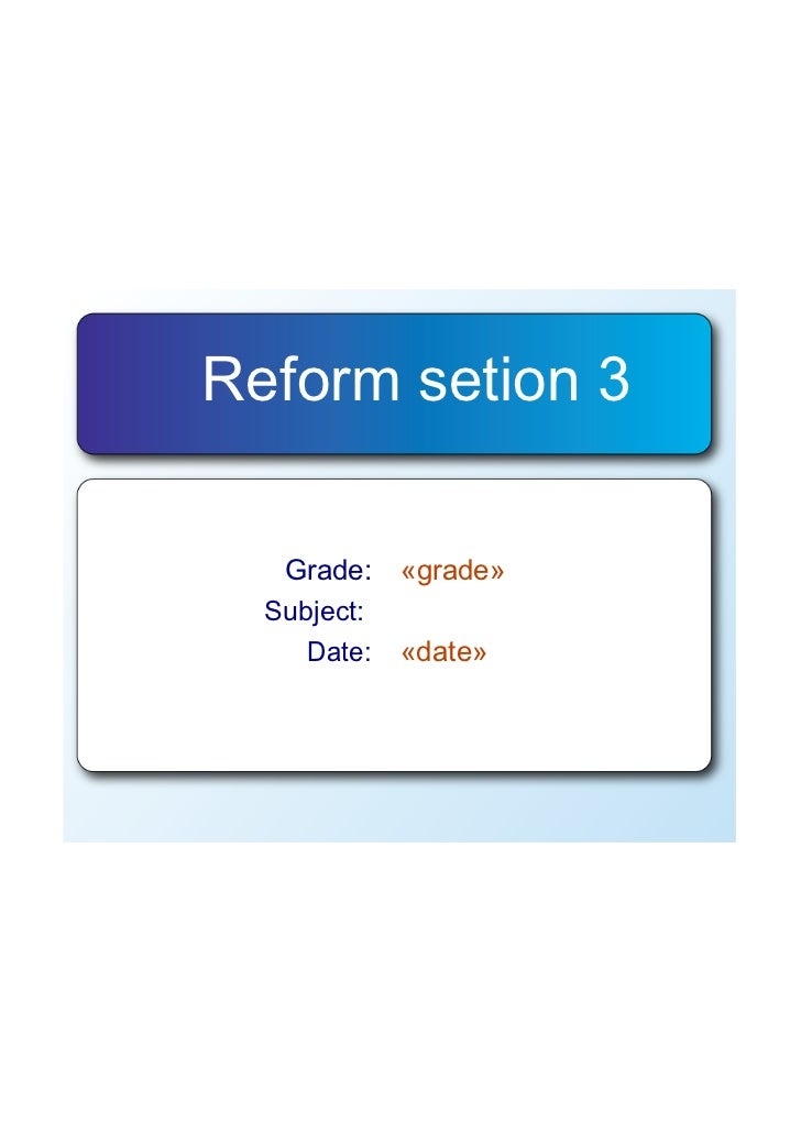 Reform setion 3   Grade:    «grade»  Subject:     Date:   «date»