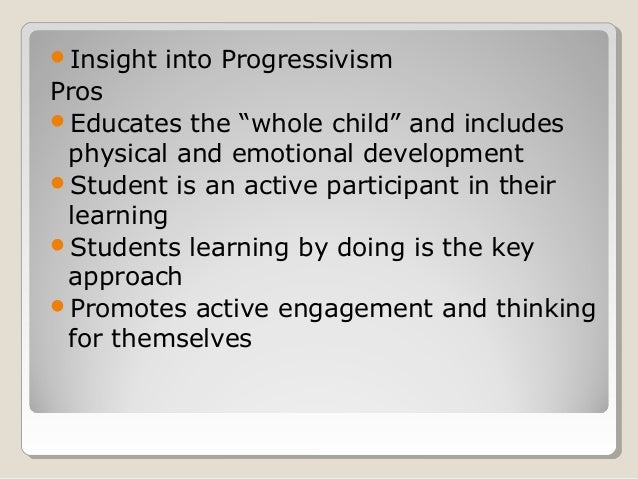 Education Is A Progressive Discovery Of Our: Progressivism