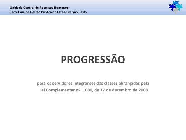 Unidade Central de Recursos HumanosSecretaria de Gestão Pública do Estado de São Paulo                                 PRO...
