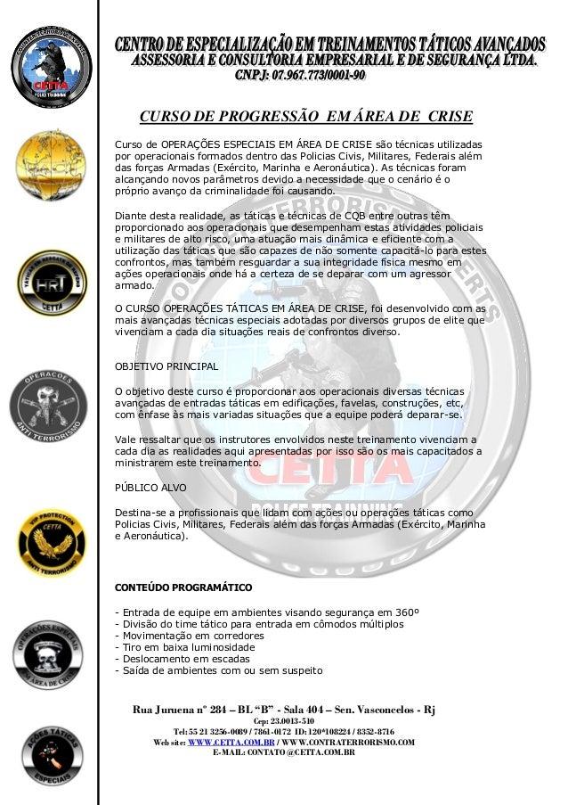 CURSO DE PROGRESSÃO EM ÁREA DE CRISECurso de OPERAÇÕES ESPECIAIS EM ÁREA DE CRISE são técnicas utilizadaspor operacionais ...