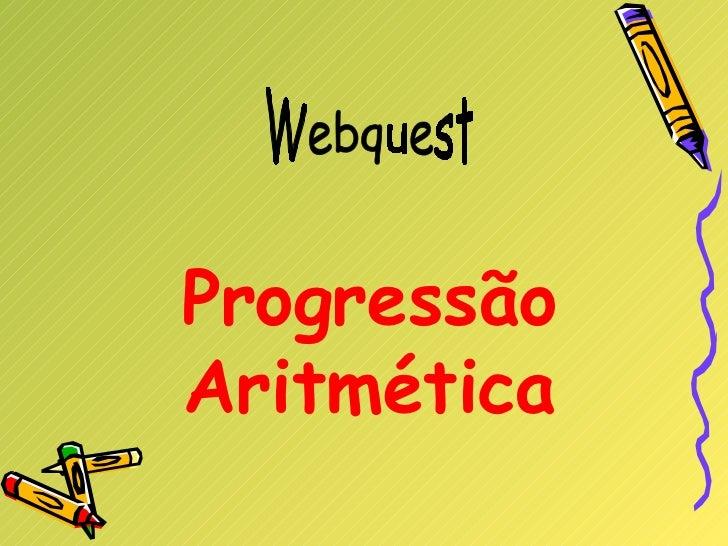 Progressão Aritmética Webquest