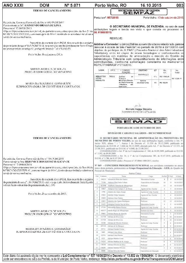 ANO XXXI DOM N° 5.071 Porto Velho, RO 16.10.2015 003 TERMO DE CANCELAMENTO Referência: Termo de Permissão de Uso n° 093/PG...