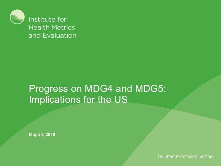 Progress on MDG4 and MDG5: Implications for the US May 24, 2010