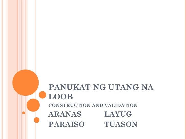 PANUKAT NG UTANG NALOOBCONSTRUCTION AND VALIDATIONARANAS          LAYUGPARAISO         TUASON