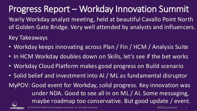 © 2010-2019 HMCC & Constellation Research, Inc. All rights reserved. 1#WDaySummit Progress Report – Workday Innovation Sum...