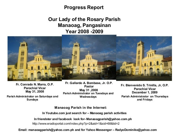 Progress Report Our Lady of the Rosary Parish Manaoag, Pangasinan Year 2008 -2009  Fr. Gallardo A. Bombase, Jr. O.P. Pasto...