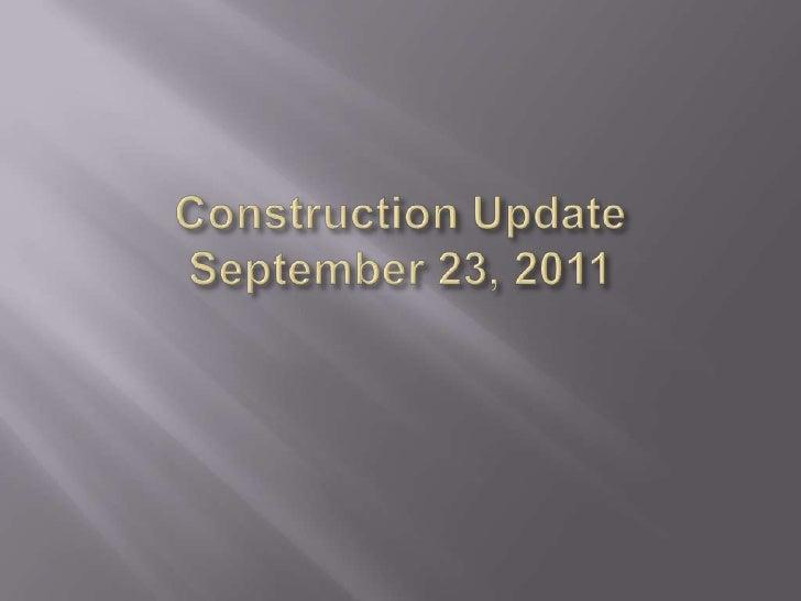 Construction UpdateSeptember 23, 2011<br />