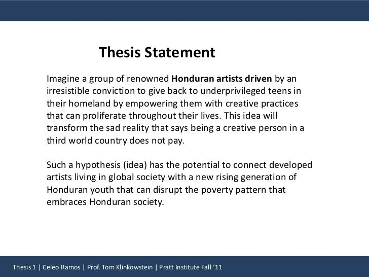 Thesis Statement<br />Imagine a group of renowned Honduran artists driven by an irresistible conviction to give back to un...