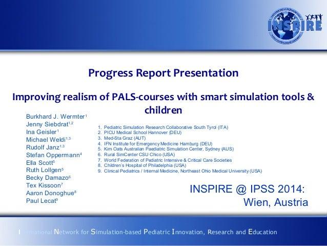 Progress Report Presentation International Network for Simulation-based Pediatric Innovation, Research and Education Impro...