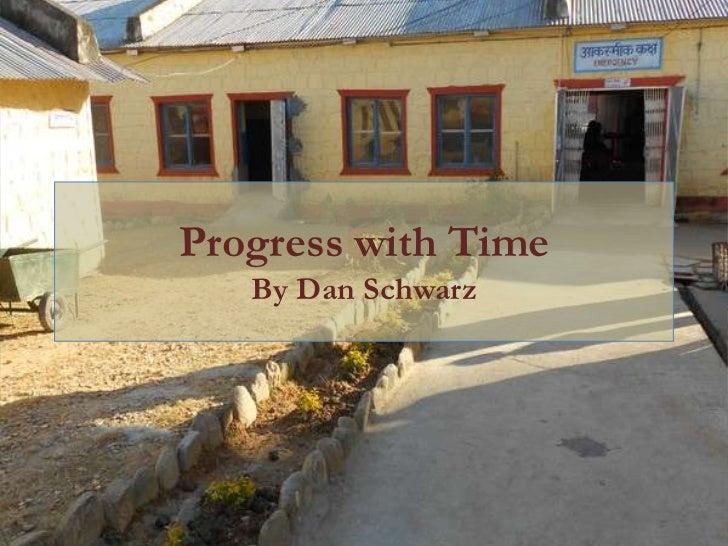 Progress with Time   By Dan Schwarz