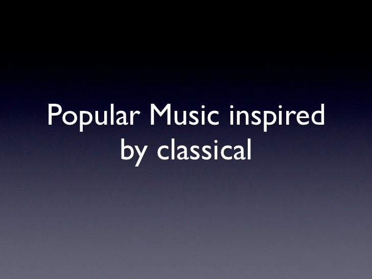 Popular Music inspired     by classical
