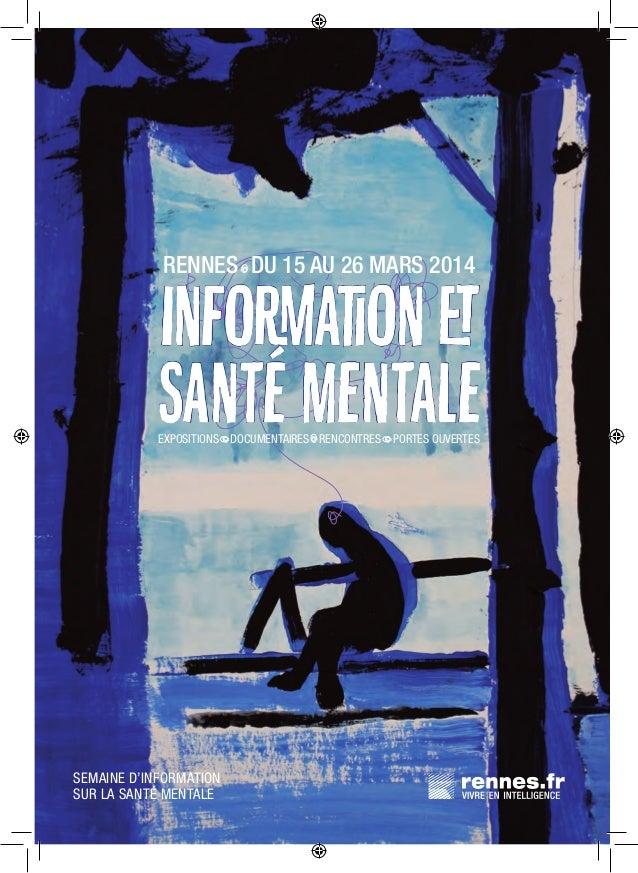 RENNES DU 15 AU 26 MARS 2014  INFORMATION ET SANTÉ MENTALE  EXPOSITIONS DOCUMENTAIRES RENCONTRES PORTES OUVERTES  ...