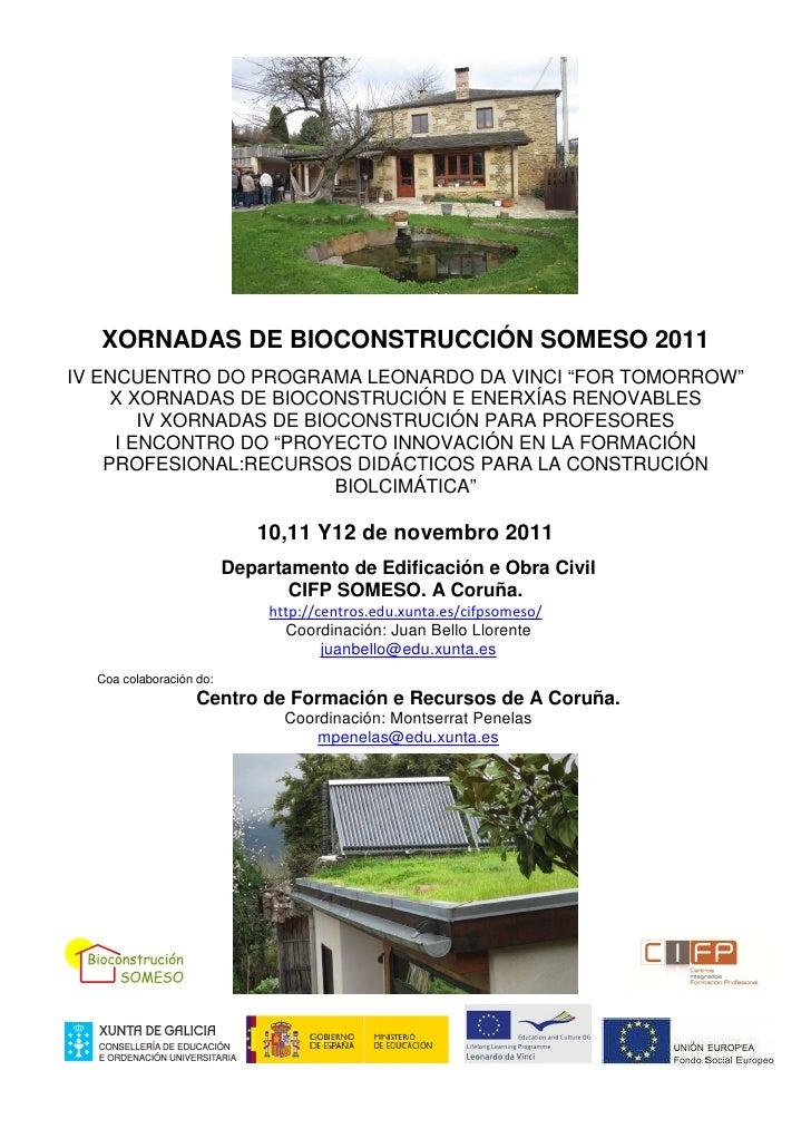 """XORNADAS DE BIOCONSTRUCCIÓN SOMESO 2011IV ENCUENTRO DO PROGRAMA LEONARDO DA VINCI """"FOR TOMORROW""""     X XORNADAS DE BIOCONS..."""
