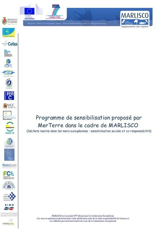 Programme de sensibilisation proposé parMerTerre dans le cadre de MARLISCO(Déchets marins dans les mers européennes : sens...