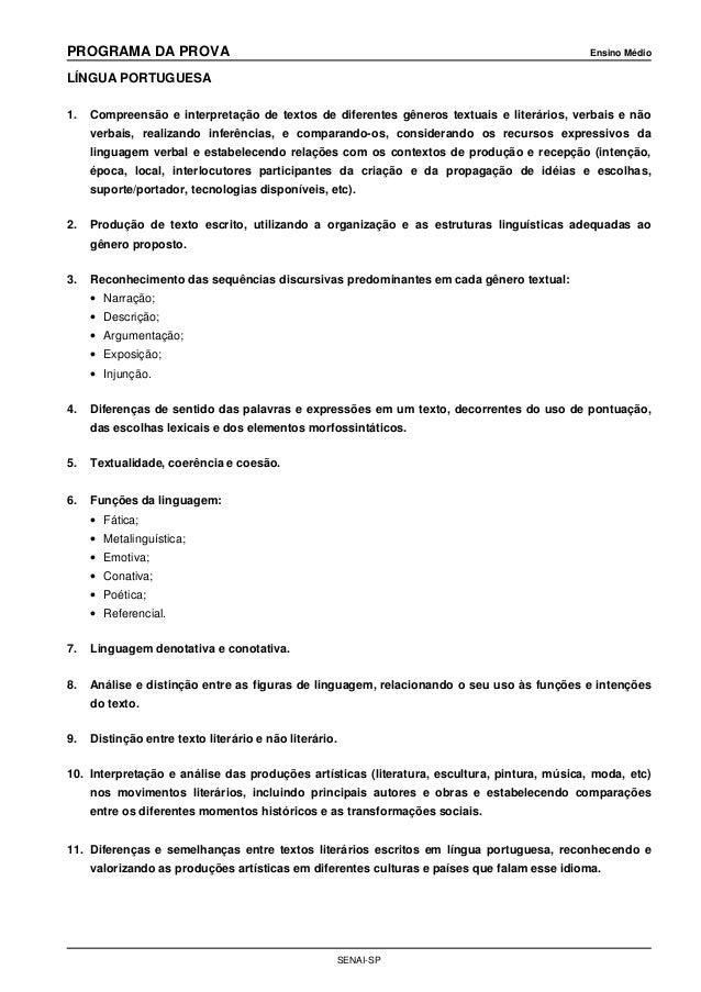 PROGRAMA DA PROVA Ensino Médio SENAI-SP LÍNGUA PORTUGUESA 1. Compreensão e interpretação de textos de diferentes gêneros t...