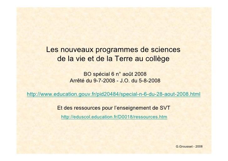 Les nouveaux programmes de sciences           de la vie et de la Terre au coll€ge                        BO sp•cial 6 n' a...