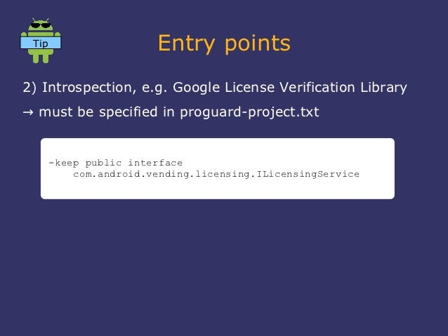 Tip                    Entry points2) Introspection, e.g. Google License Verification Library→ must be specified in progua...
