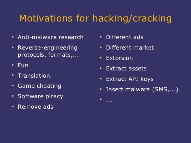 Motivations for hacking/cracking●    Anti-malware research    ●                                 Different ads●    Reverse-...
