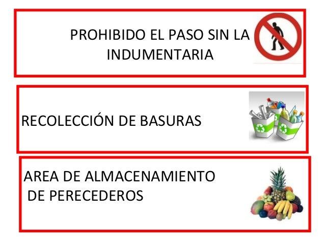 PROHIBIDO EL PASO SIN LA INDUMENTARIA RECOLECCIÓN DE BASURAS AREA DE ALMACENAMIENTO DE PERECEDEROS