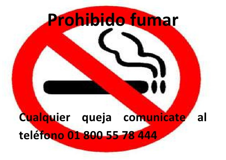 -1337945-851112Prohibido fumar<br />Cualquier queja comunicate al teléfono 01 800 55 78 444<br />
