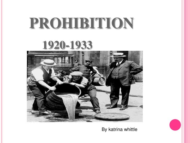 prohibition1920-1933<br />By katrina whittle <br />