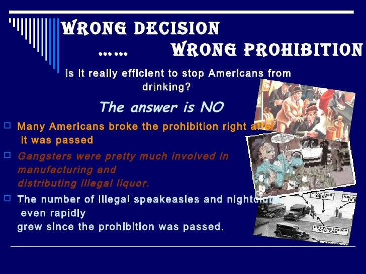 Wrong Decision                ……    Wrong Prohibition             Is it really efficient to stop Americans from           ...