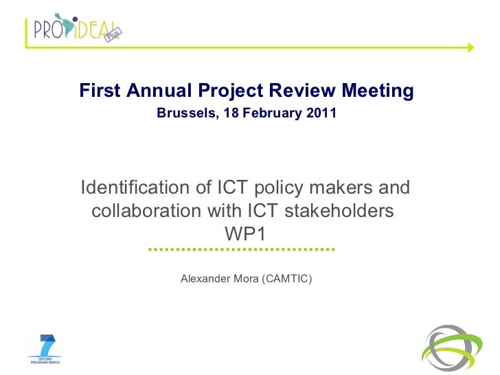 Alexander Mora (CAMTIC) Identification of ICT policy makers and collaboration with ICT stakeholders  WP1 First Annual Proj...
