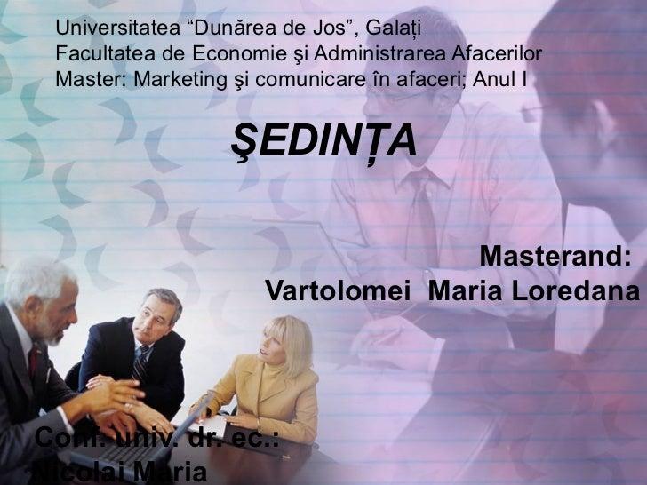 """Universitatea """"Dunărea de Jos"""", Galaţi Facultatea de Economie şi Administrarea Afacerilor Master: Marketing şi comunicare ..."""