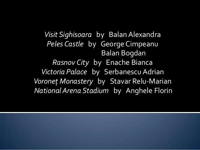 Visit Sighisoara by Balan Alexandra    Peles Castle by George Cimpeanu                     Balan Bogdan      Rasnov City b...