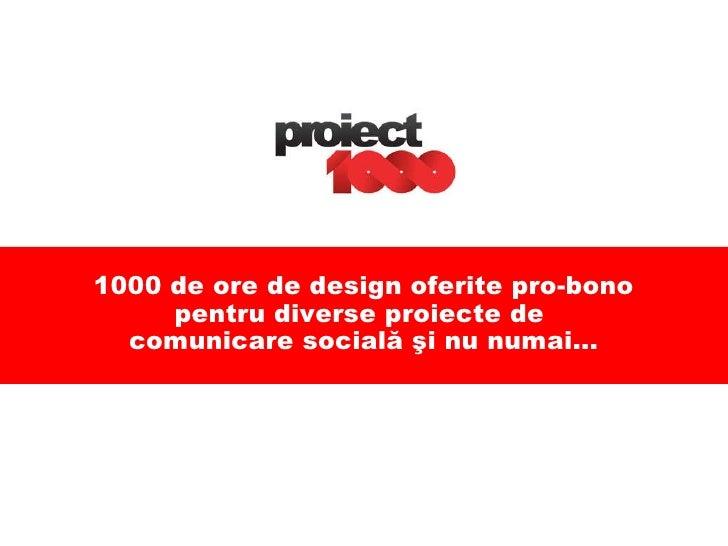 1000 de ore de design oferite pro-bono pentru diverse proiecte de  comunicare socială şi nu numai...