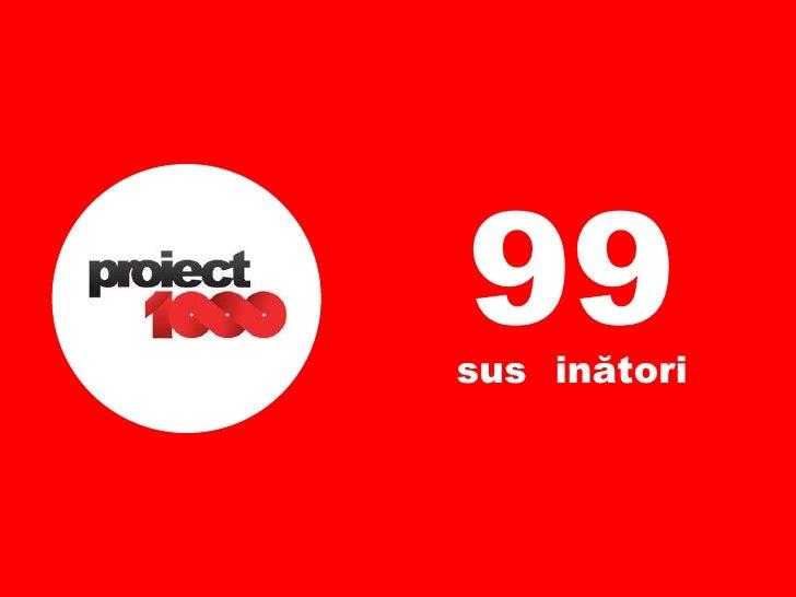 99 susținători