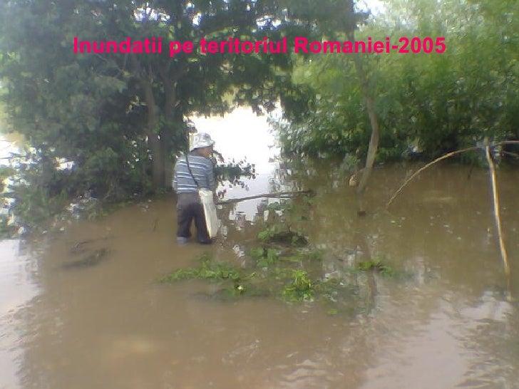 Inundatii pe teritoriul Romaniei-2005