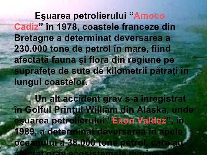 """E ş uarea petrolierului """" Amoco Cadiz """" în 1978, coastele franceze din Bretagne a determinat deversarea a 230.000 tone de ..."""
