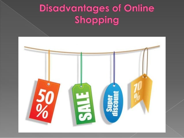 consumer benefits and drawbacks of shopping online Learn on the advantages and disadvantages of the internet, and what you can do to keep your online security and privacy intact.