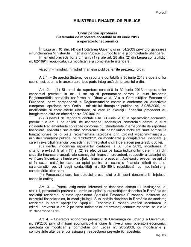 ProiectPag. 1/37MINISTERUL FINANŢELOR PUBLICEOrdin pentru aprobareaSistemului de raportare contabilă la 30 iunie 2013a ope...