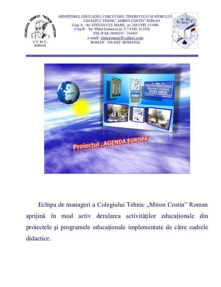"""MINISTERUL EDUCAŢIEI, CERCETĂRII, TINERETULUI ŞI SPORULUI                            COLEGIUL TEHNIC """"MIRON COSTIN"""" ROMAN ..."""