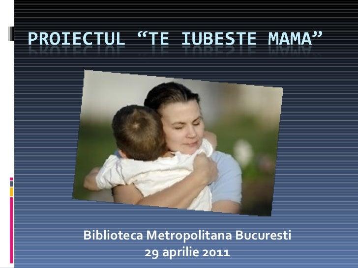 Proiectul Te iubeste mama
