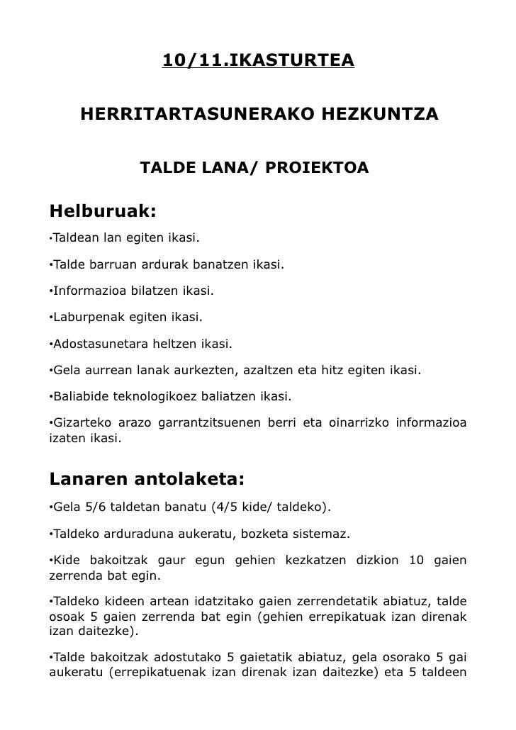 10/11.IKASTURTEA        HERRITARTASUNERAKO HEZKUNTZA                  TALDE LANA/ PROIEKTOA  Helburuak: •Taldean lan egite...