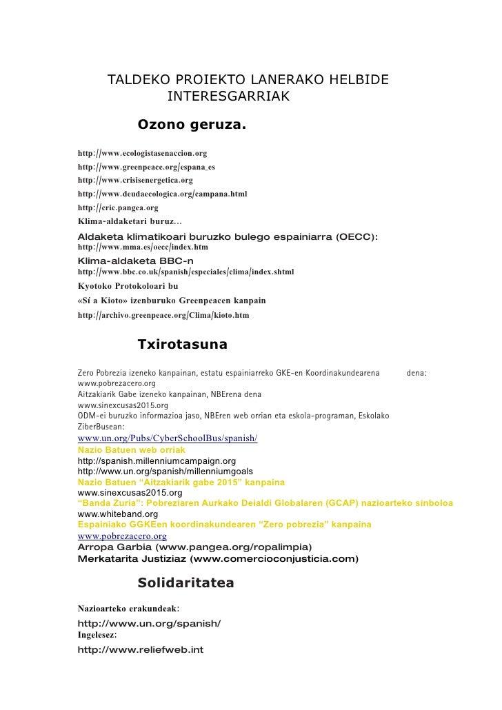 TALDEKO PROIEKTO LANERAKO HELBIDE                INTERESGARRIAK                  Ozono geruza.  http://www.ecologistasenac...