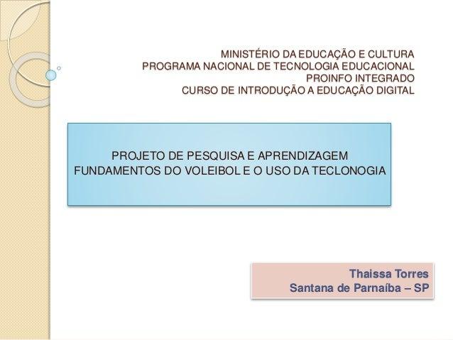 MINISTÉRIO DA EDUCAÇÃO E CULTURA PROGRAMA NACIONAL DE TECNOLOGIA EDUCACIONAL PROINFO INTEGRADO CURSO DE INTRODUÇÃO A EDUCA...