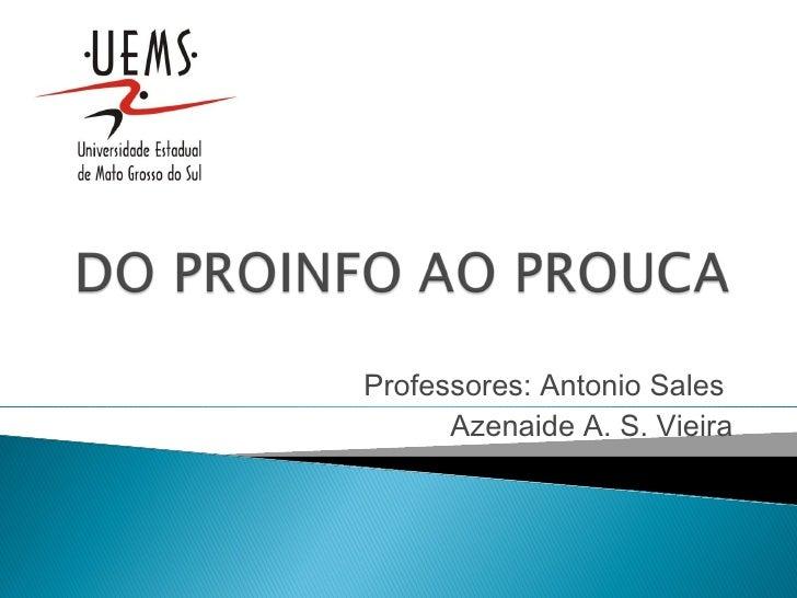 Professores: Antonio Sales      Azenaide A. S. Vieira