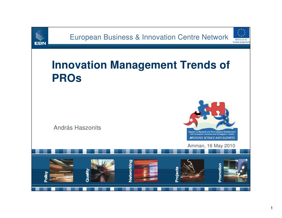 European Business & Innovation Centre Network   Innovation Management Trends of PROs    András Haszonits                  ...