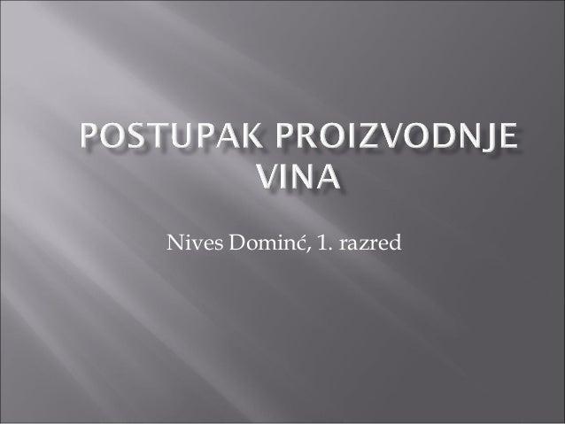 Nives Dominć, 1. razred